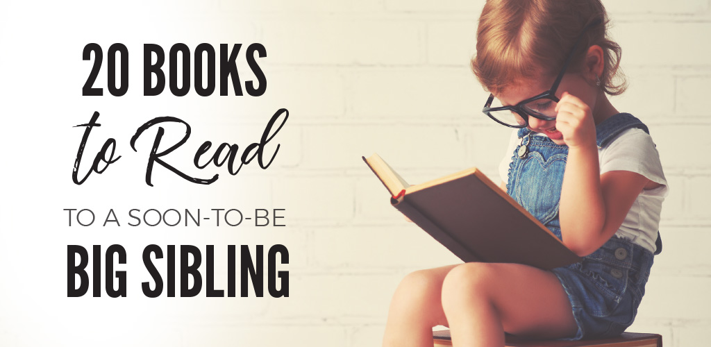 20 Books to Prepare your Child for a New Sibling