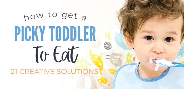 Creative Solutions For Getting Your Picky Toddler to Eat